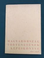 Magyarország történetének képeskönyve 896 - 1849