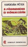 Kardeván Péter: A földrengések és előrejelzésük  Gondolat zsebkönyvek Budapest 1980