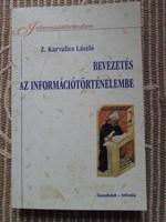 Z. Karvalics László: Bevezetés az információtörténelembe (Gondolat, 2004)