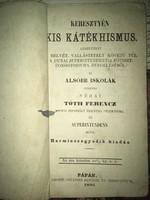 Keresztény Kis Kátékhismus 1881  Helvét Hitvallás helvét Hitvallás/Kiadás helye Pápa  31. kiadás