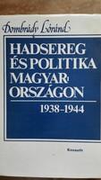 Horthy rendszer Hadsereg és politika Magyarországon 1938-1944