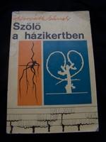 Szőlő a házikertben  Mezőgazdasági Kiadó 1967 gazdagon illusztrált hasznos könyv