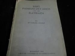 Báró Podmaniczky  János  /1786-1883 /  életrajza írta Dr Vargha Z.   220 old.
