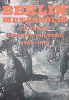 BERLIN  METROPOLIS  - JEWS AND THE NEW CULTURE  1890 - 1918  -  JUDAIKA