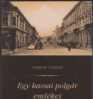 Sziklay László: Egy kassai polgár emlékei (RITKA kötet) 1700 Ft