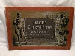 Dampf und Elektricität. Die Technik im Anfang des Zwanzigsten Jahrhunderts