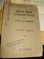 Fényes László: Jókai Mór utolsó évei (tanuvallomások) 1904