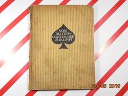 Vom Blütten Garten der Zukunft - német nyelvű kertész kertészeti könyv, 1917-es kiadás