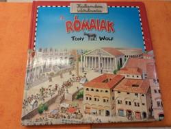 Tony Wolf: Kalandos időutazás  RÓMAIAK, 2009