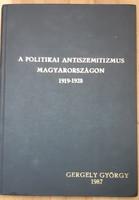 A POLITIKAI ANTISZEMITIZMUS MAGYARORSZÁGON  1919 - 1928  -  JUDAIKA