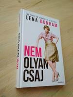 Lena Dunham: Nem olyan csaj / Egy fiatal nő útmutatója az élethez
