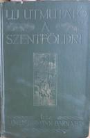 ÚJ ÚTMUTATÓ A SZENTFÖLDRE  1909