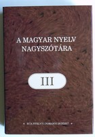 A MAGYAR NYELV NAGYSZÓTÁRA III. 2011 KÖNYV KIVÁLÓ ÁLLAPOTBAN