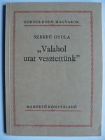 """SZEKFŰ GYULA: """"VALAHOL UTAT VESZTETTÜNK"""" 1987 KÖNYV JÓ ÁLLAPOTBAN"""