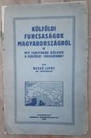 DEZSŐ LIPÓT : KÜLFÖLDI FURCSASÁGOK MAGYARORSZÁGRÓL 1928