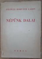 PÁLÓCZI HORVÁTH LAJOS : NÉPÜNK DALAI  1943