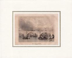 Új híd, London, acélmetszet 1840, eredeti, 10 x 14 cm, Anglia, paszpartuban, metszet, Temze