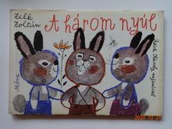 Zelk Zoltán - A három nyúl - régi, kemény lapos mesekönyv Reich Károly rajzaival (1983)