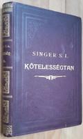 SINGER S. LEÓ : KÖTELESSÉGTAN  -  1907   -  JUDAIKA
