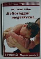 MÉLTÓSÁGGAL MEGÉRKEZNI DR. LENKEI GÁBOR 2005 KÖNYV KIVÁLÓ ÁLLAPOTBAN