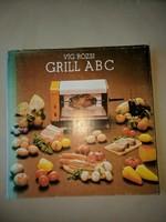 Víg Rózsi:Grill ABC / Tanácsok,receptek