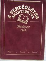 A vendéglátás aranykönyve - 1995    Kárpáti Tamás (szerk.) Vendéglők ismertetése  Kötés: bársony