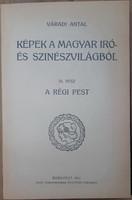 VÁRADI ANTAL : A RÉGI PEST   1911