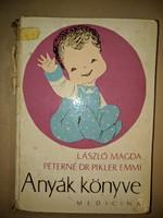 Dr. Hirschler Imre - László Magda - Dr. Péter Emmi: Anyák könyve  1969