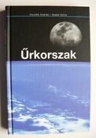ŰRKORSZAK HORVÁTH ANDRÁS SZABÓ ATTILA 2008 KÖNYV KIVÁLÓ  ÁLLAPOTBAN