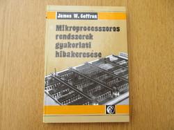Mikroprocesszoros rendszerek gyakorlati hibakeresése - James W. Coffron
