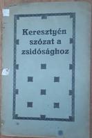 BOGDÁN GYULA : KERESZTYÉN SZÓZAT A ZSIDÓSÁGHOZ   1919   - RITKA !!    JUDAIKA
