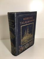 Korunk találmányai - Ismeretterjesztő Könyvtár - 1910