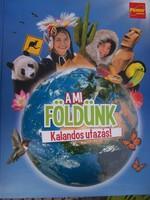 A Mi Földünk kalandos utazás  Szép kiállítású gyerekkönyv