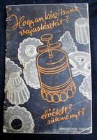 1937 SZAKÁCSKÖNYV CUKRÁSZAT Untenecker F: Hogyan készitsünk vajastészta előétel sütemény torta