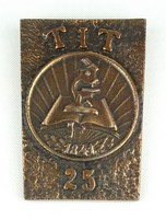 1C769 Tudományos Ismeretterjesztő Társulat 1841 TIT 25 bronzozott relief