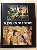 FASSEL L'OUSA FERENC életmű kiadás könyv