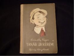Karinthy Frigyes Tanár Úr kérem kemény fedeles ritkaság 1955-ös kiadása