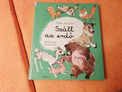 ZELK ZOLTÁN  Száll az erdő RÓNA EMY  RAJZAIVAL, 1977 Öt éven felülieknek