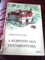 Fekete István A koppányi aga testamentuma -magyar történelem,török uralom,ifjúsági könyv, irodalom