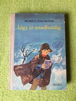 Móricz Zsigmond  Légy jó mindhalálig