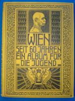 Szecessziós Bécs képes album, Ferenc József uralkodásának 60. évfordulójára (1908)