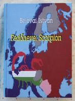 Belovai István: Fedőneve: Scorpion