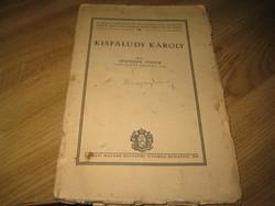 KISFALUDY  KÁROLY  írta Spender Andor , Királyi Egyetemi Nyomda 1930  120 oldalon