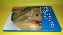Renn Oszkár:Az utolsó cserkésztábor 2006.Dedikált! 4900.-Ft