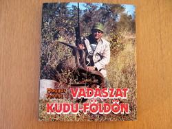 Magyar Ferenc: Vadászat Kudu-földön (Afrikai vadásznapok)
