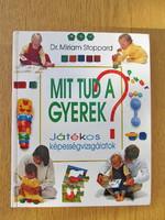 Mit tud a gyerek? - Játékos képességvizsgálatok (újszerű, nagyméretű) Dr. Miriam Stoppard