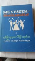 Művészek főzőkanállal a Magyar Konyha vidám ünnepi kiadványa 1981