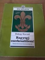 Ragyogj, cserkészliliom!  1989. :Metrum Kiadó