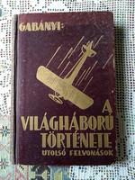 Gabányi: A világháború története   Utolsó felvonások    I. kötet