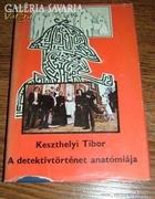 KESZTHELYI TIBOR: A DETEKTÍVTÖRTÉNET ANATÓMIÁJA